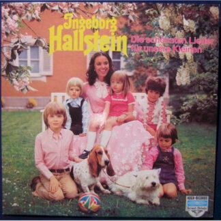 Ingeborg Hallstein - Die Schönsten Lieder Für Unsere Kleinen (LP)