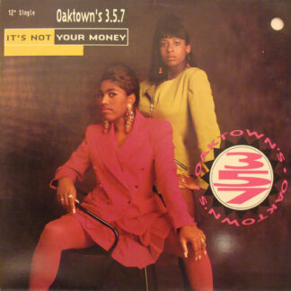 "Oaktown's 3-5-7 - It's Not Your Money (12"")"