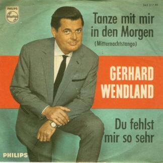 """Gerhard Wendland - Tanze Mit Mir In Den Morgen (Mitternachtstango) (7"""", Single, Mono)"""