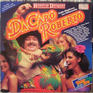 Roberto Delgado - Da Capo Roberto (LP, Comp, Club)