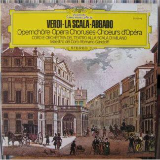 Verdi* · La Scala* · Abbado* - Opernchöre · Opera Choruses · Choeurs D'Opera (LP)